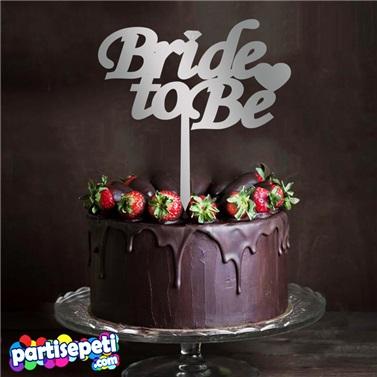 Bride To Be Pleksi Ayna Pasta Süsü 1